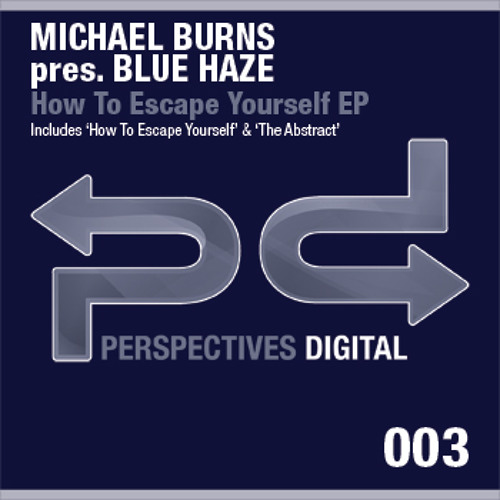 [PSDI 003] Michael Burns pres. Blue Haze - The Abstract (Original Mix) - [Perspectives Digital]