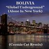 Bolivia - Global Underground (Cozmic Cat Remix)
