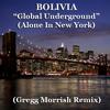 Bolivia - Global Underground (Gregg Morrish Remix)