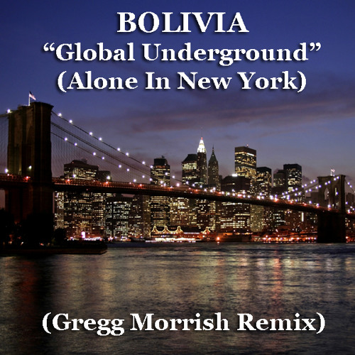 Bolivia - Global Underground (Gregg Morrish Remix)