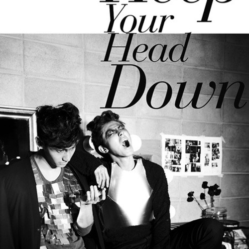 TVXQ -  Keep Your Head Down