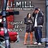 J-Mill - Shut It Down (Radio)