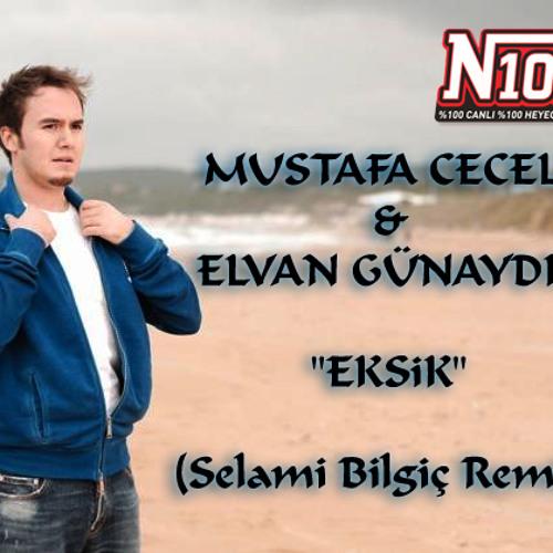 Mustafa Ceceli & Elvan Gunaydin - Eksik (Selami Bilgic Remix)