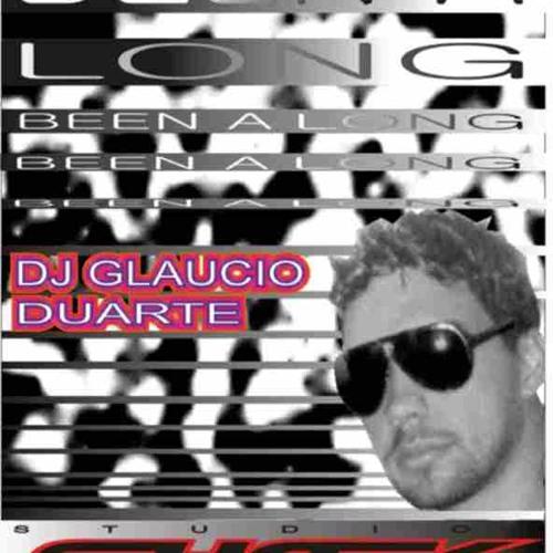 Glaucio Duarte - Been a long  ( bang mix)