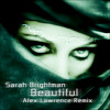 Sarah Brightman - Beautiful (Alex Lawrence Remix)