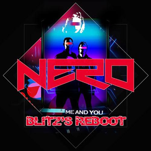 NERO Me & You (BL1TZ ReBoot) [FREE TRACK]