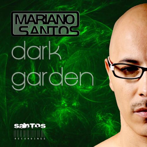 Dark Garden (Original Mix) - Mariano Santos