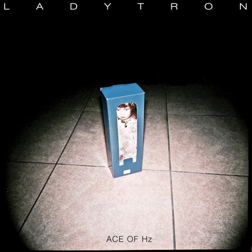 Ladytron - Ace Of Hz EP
