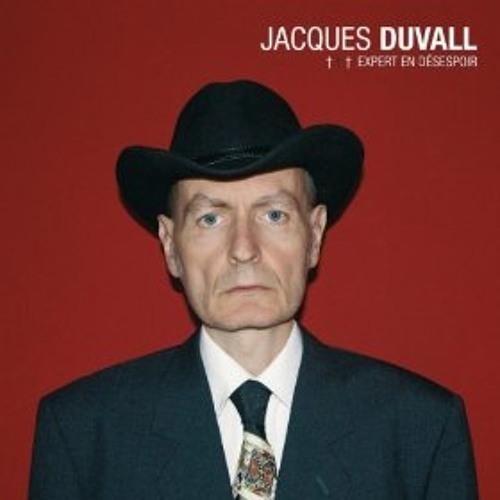 Jacques Duvall : Expert En Désespoir