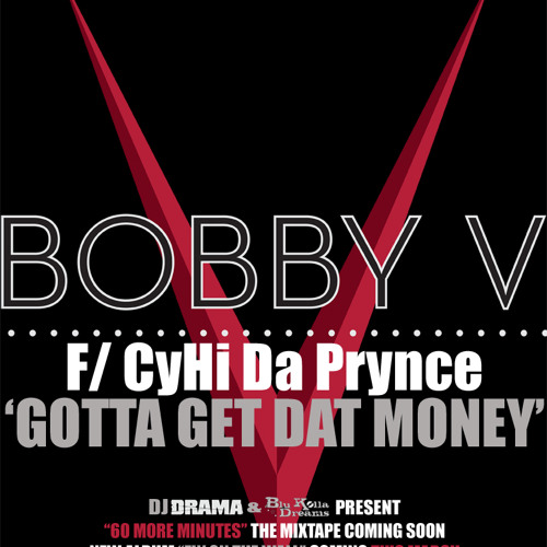 Bobby V feat. CyHi Da Prynce - Gotta Get Dat Money