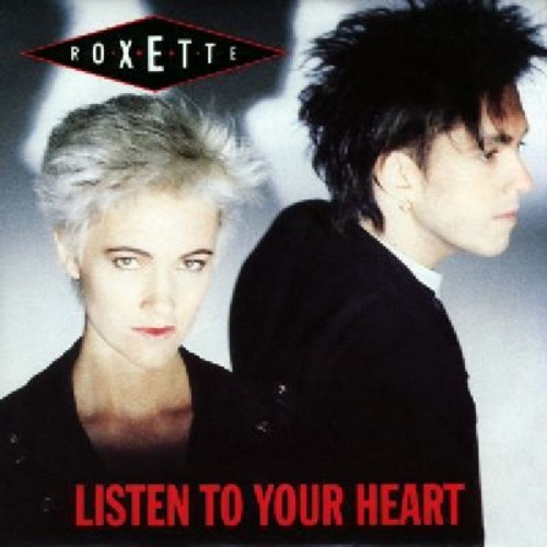 Listen to you heart roxette