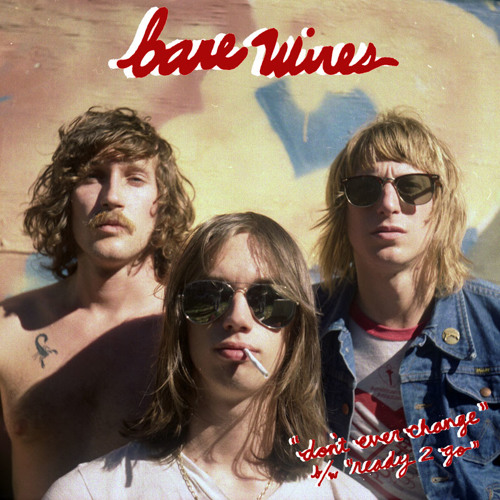 """Bare Wires - Don't Ever Change 7"""" Single"""