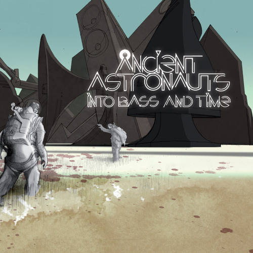 Ancient Astronauts - Into Bass And Time (Album Snippet Mix)