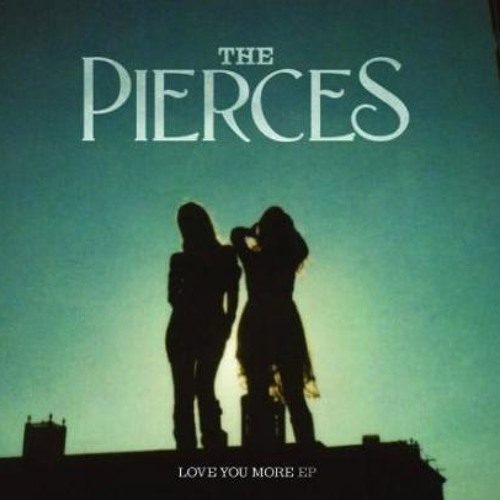 The Pierces - We can make it