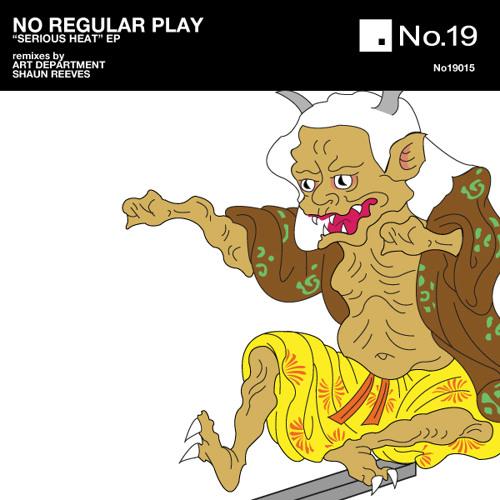 No Regular Play - Serious Heat (Art Department Remix)