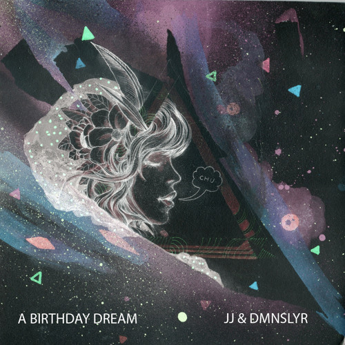 JJ & DMNSLYR - A Birthday Dream
