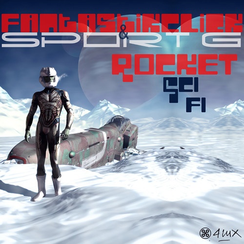 Party G by FantastikClick & SPORT G from new LP Rocket Sci Fi // 4lux