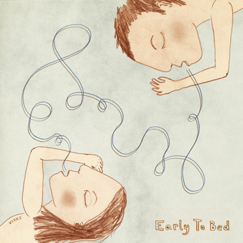 Early to Bed -Till We Arrive