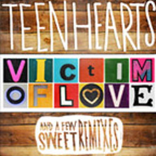 Teen Hearts - Remixes