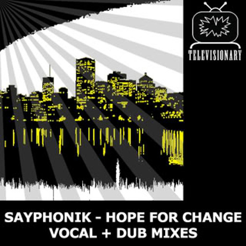 Sayphonik - Hope For Change  (Seattle Club Mix)