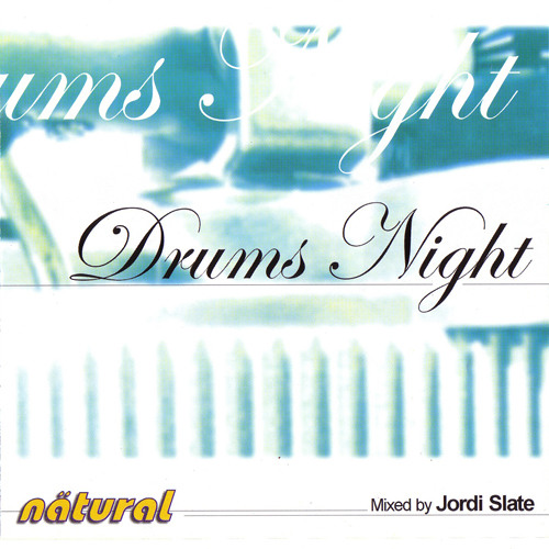 Drums Night (2000) mixed by Jordi Slate