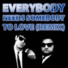 Everybody Needs Somebody To Love (remix)