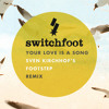 Switchfoot - Your Love Is A Song (Sven Kirchhof's Footstep Remix)