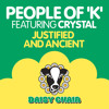 PEOPLE OF K feat CRYSTAL - Justified and ancient (7'' ALMIGHTY RADIO EDIT)