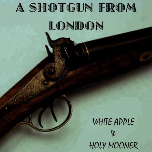 White Apple - A Shotgun From London (ft. Holy Mooner) (Original Mix)