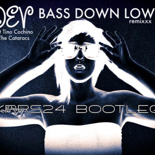 Bass Down Low Dubstep bootleg