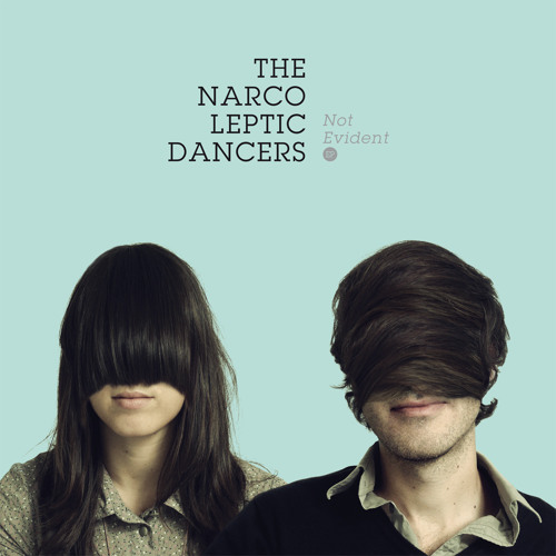 Lovely Hearts Club presents: The Narcoleptic Dancers - Not Evident