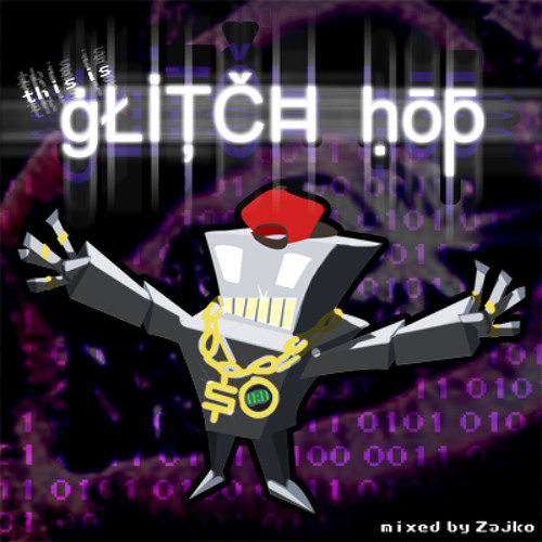 This is Glitch Hop