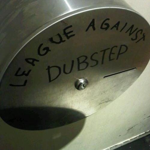 League Against Dubstep Eat You Alive (Free DL link in description!)
