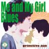 Me & My Girl Blues