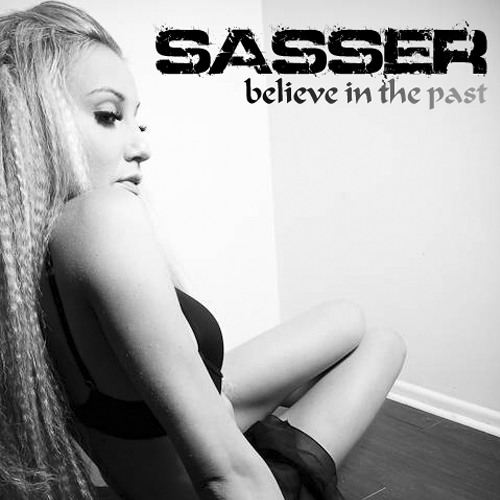 Sasser - Believe in the Past [FREE DOWNLOAD]