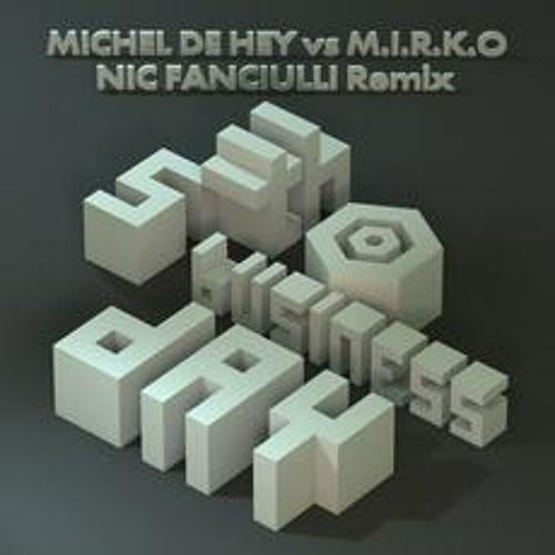 Michel de Hey & M.I.R.K.O. - 5th business day (Nic Fanciulli remix) - Quartz records