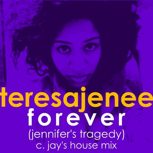 """TERESAJENEE - """"Forever (C.Jay's House Mix)"""""""