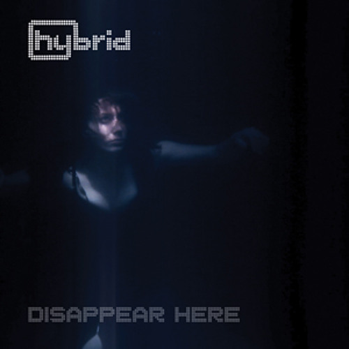 Hybrid - Disappear Here (Hybrid Sound System Remix)