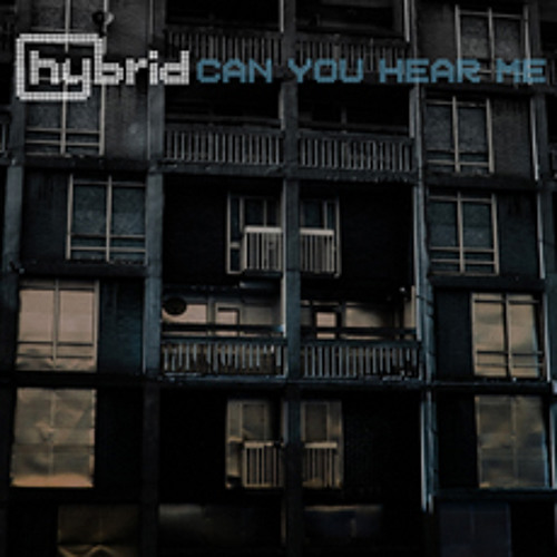 Hybrid - Can You Hear Me (Hybrid's Kill City Sounds Dub 02)