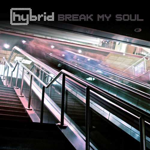 Hybrid - Break My Soul (Hybrid's Kill City Remix 01)