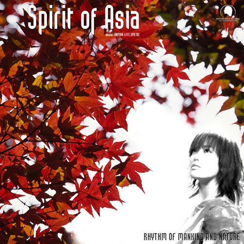Rhythm of Mankind and Nature - Spirit of Asia