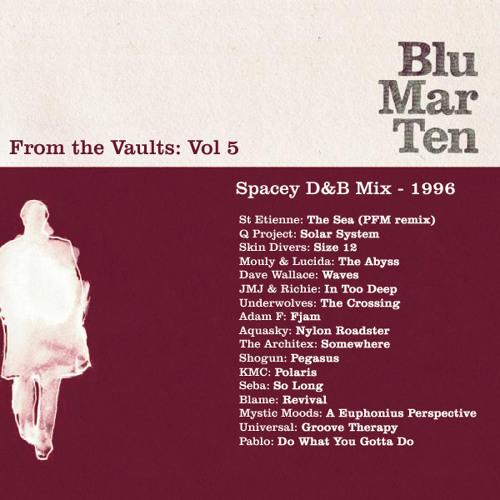 Blu Mar Ten - From the Vaults Vol 5 - Spacey D&B Mix - 1996