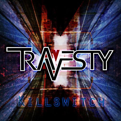 Travesty - Killswitch
