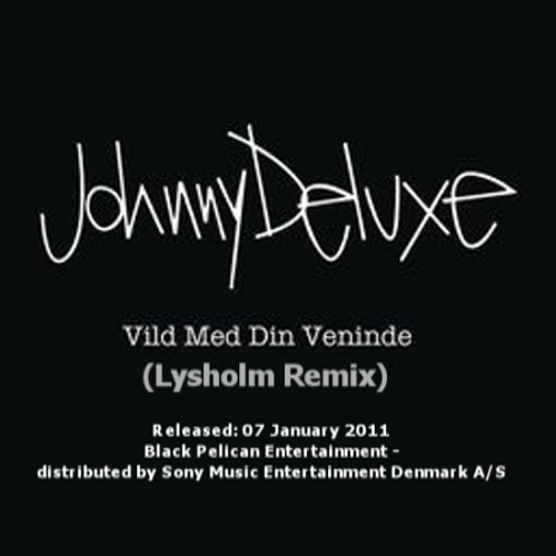 Johnny Deluxe - Vild Med Din Veninde (Lysholm Remix)