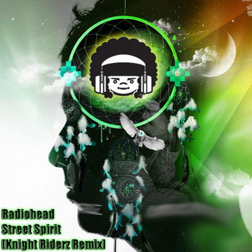 Radiohead - Street Spirit (Knight Riderz Remix) AfroMonk.com Exclusive