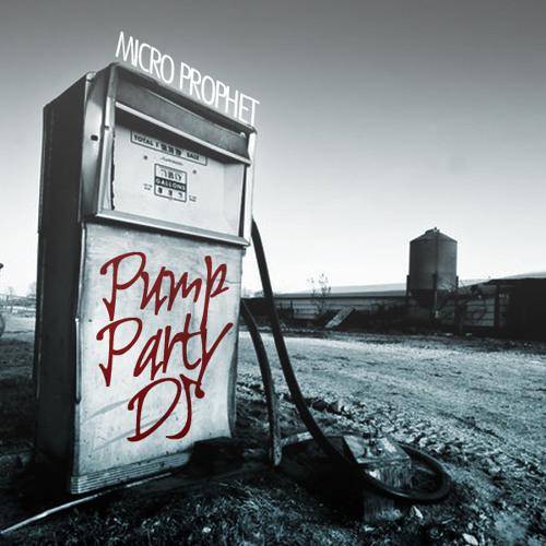 Micro Prophet - Pump Party DJ (Andru Pozzatron Party Your Ass Off)