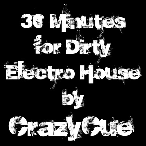 30Min For Dirty Electro  House