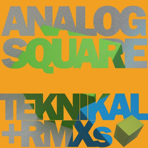 Analog Square- Teknikal + Remixes preview (out now!)