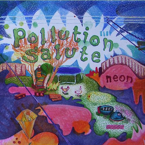 Pollution Salute - Neon (Full Album Preview)