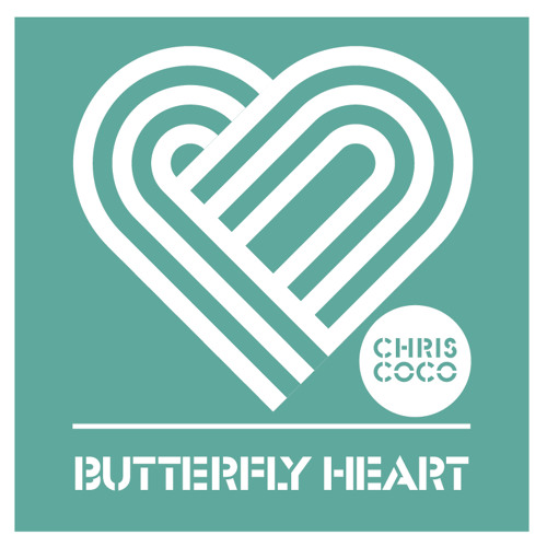 Chris Coco - Butterfly Heart DJ Mix